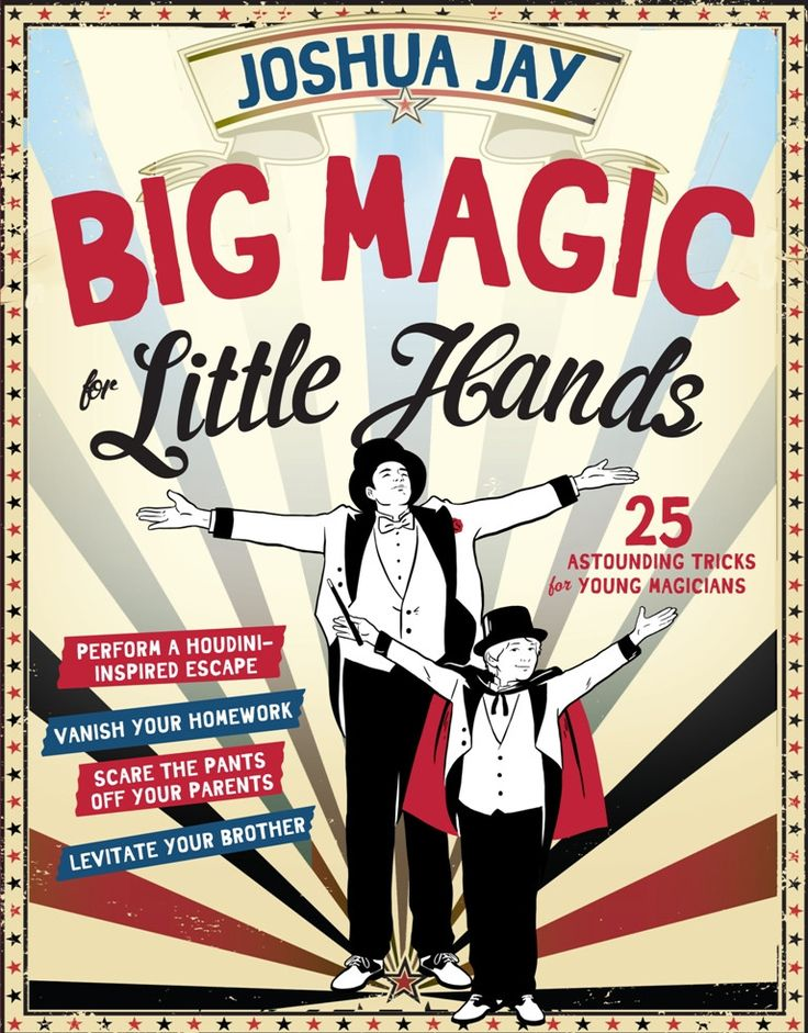Big Magic For Little Hands 25 Illusions for Young Magicians Hardcover Book
