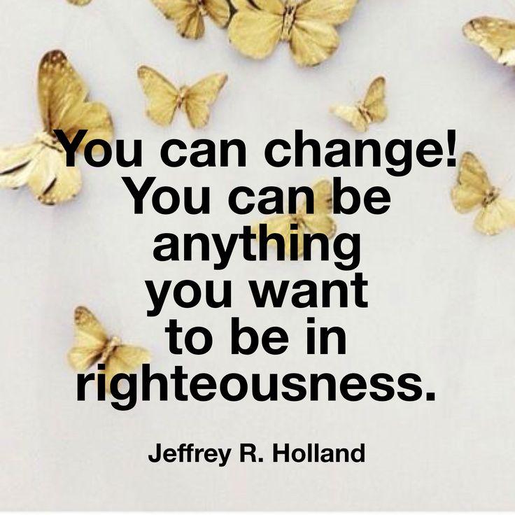 Anyone can change!
