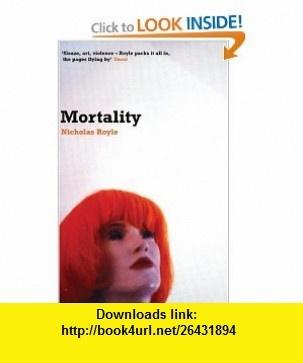 Mortality (9781852424763) Nicholas Royle , ISBN-10: 1852424761  , ISBN-13: 978-1852424763 ,  , tutorials , pdf , ebook , torrent , downloads , rapidshare , filesonic , hotfile , megaupload , fileserve