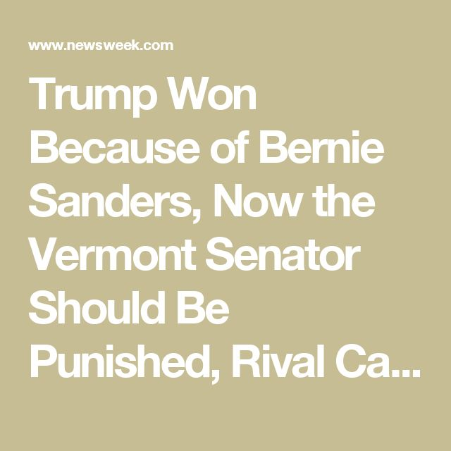 07/08/17 | Trump Won Because of Bernie Sanders, Now the Vermont Senator Should Be Punished, Rival Candidate Says