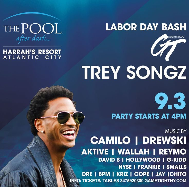 Sunday Sept 3rd, 2017 – LDW Labor Day Weekend at Harrahs Resort & Casino in AC, NJ The Pool after Dark (347) 592-0300. Trey Songz live with Hot97 Dj Camilo & more! The Only Place to be this Labor Day Sunday 2017 in Atlantic City…The Pool Harrahs AC New Jersey! (347) 592-0300 Info/ Tickets