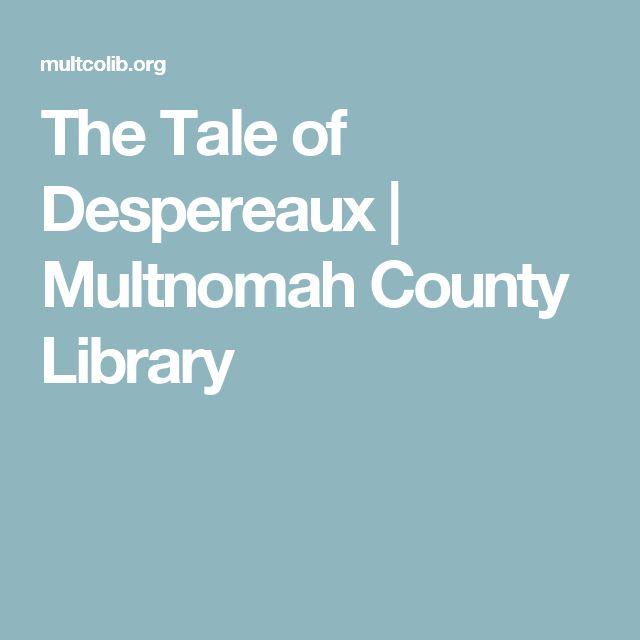 The Tale of Despereaux | Multnomah County Library