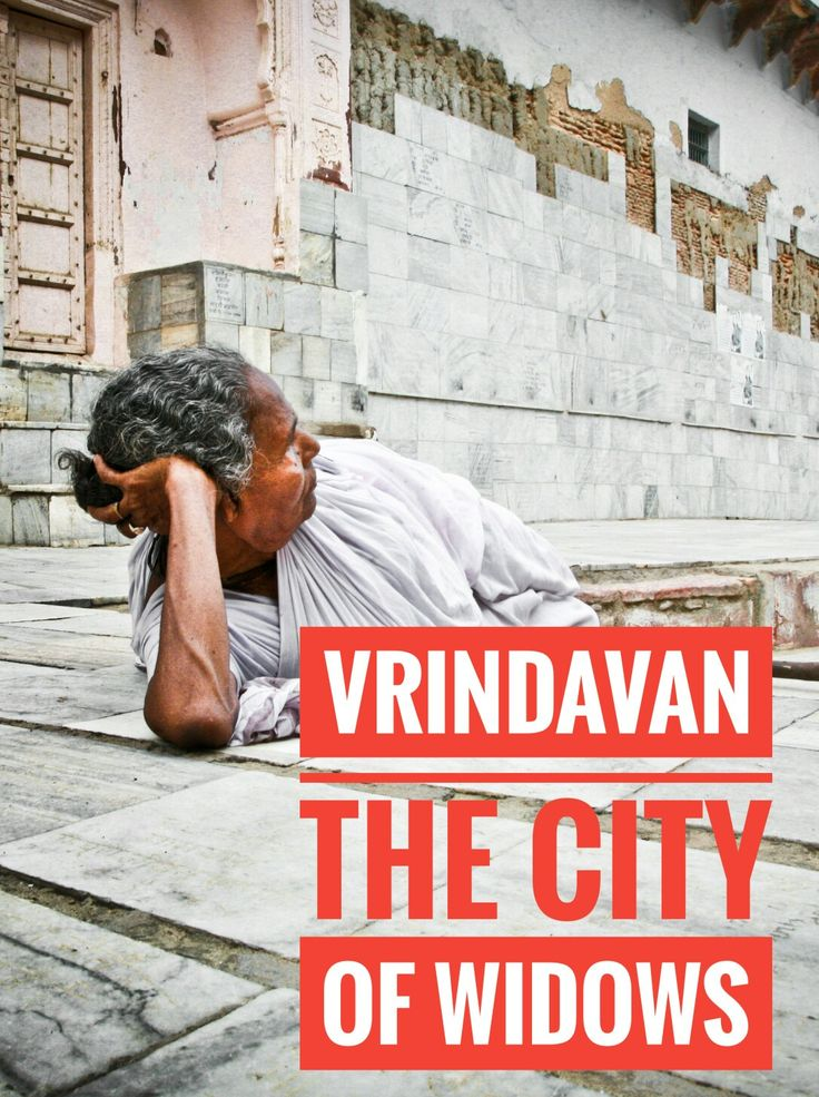 A chaotic City among the most sacred in India, Vrindavan is located in Uttar Pradesh and was home to God Lord Krishna. Here lives more than 100,000 widows.