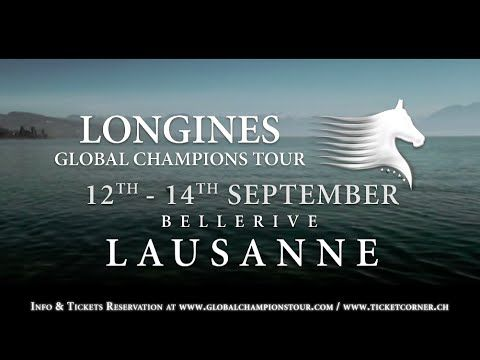 Longines Global Champions Tour of Lausanne Trailer #showjumping