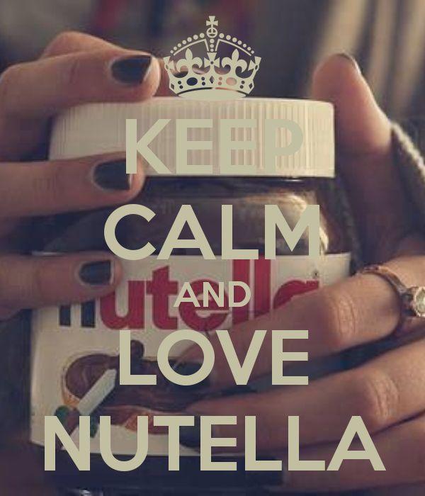 Reste calme et aime le Nutella !