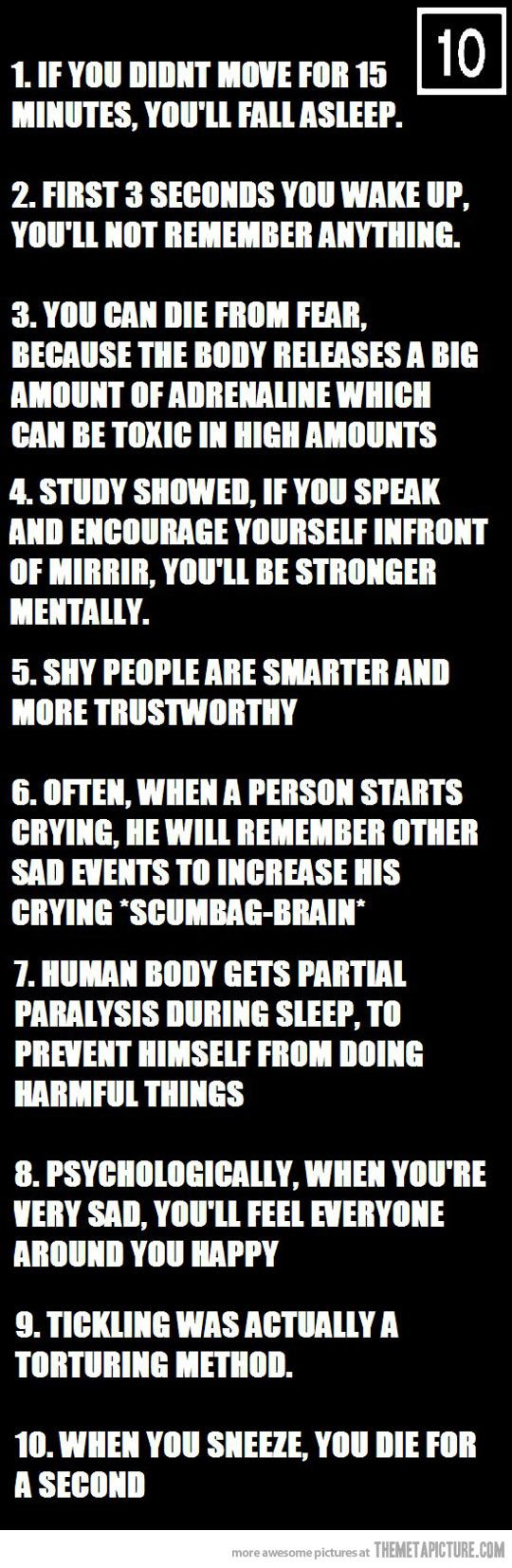 Ten psychological facts…I don't know their truth but they sound interesting.
