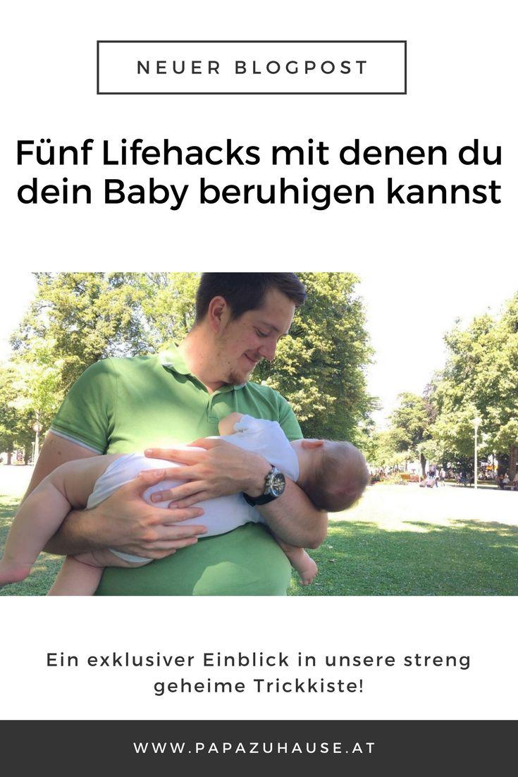 In diesem Beitrag zeige ich die fünf Lifehacks, mit denen du dein Baby besser beruhigen kannst.  #lifehack #babyberuhigen #tragen #tragebaby #papablog #blogpost #trickkiste