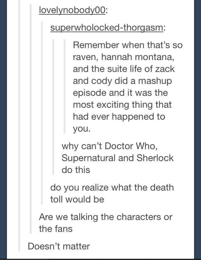 the death toll on all sides of a superwholock episode would be massive.