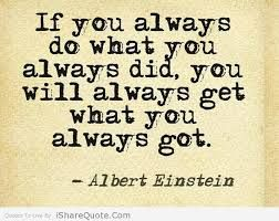 if you always do what you always did - Google Search