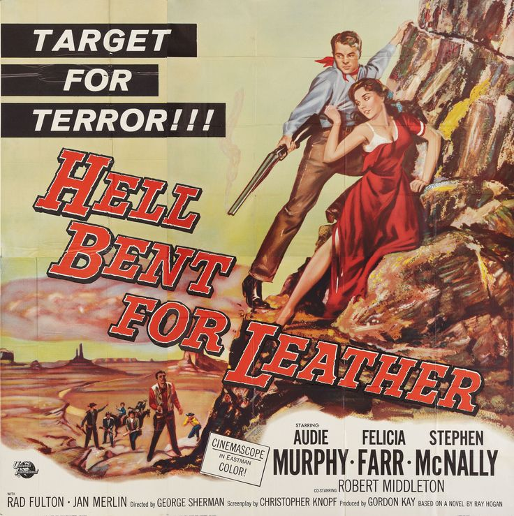 HELL BENT FOR LEATHER - Audie Murphy - Felicia Farr - Stephen McNally - Robert Middleton - Based on novel by Ray Hogan - Directed by George Sherman - Universal-International Pictures - Movie Poster.