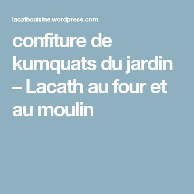confiture de kumquats du jardin – Lacath au four et au moulin