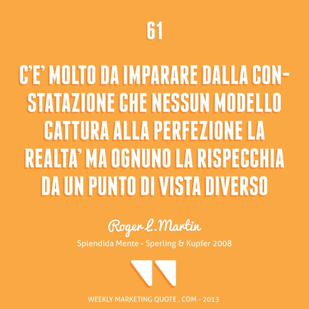 Citazione di Marketing 61: Roger L. Martin - Weekly Marketing Quote