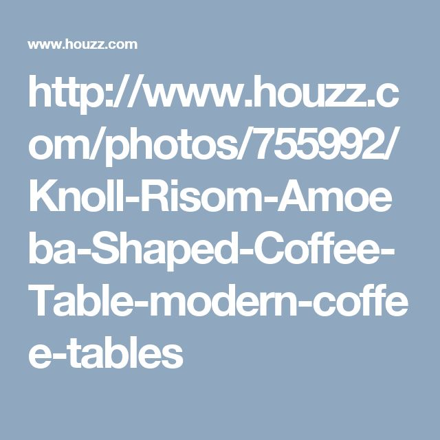 http://www.houzz.com/photos/755992/Knoll-Risom-Amoeba-Shaped-Coffee-Table-modern-coffee-tables