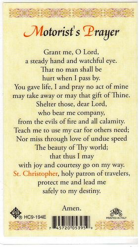 Motorist's Prayer - 1 - Found this in a local Catholic bookstore and had to buy it. I keep this in my car at all times. I need all of the protection I can get from the crazy drivers on the road!