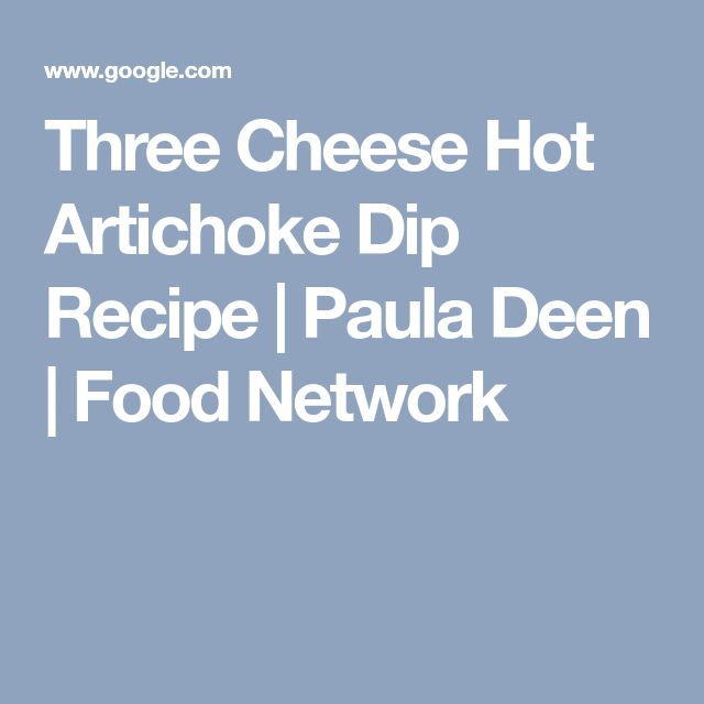 Three Cheese Hot Artichoke Dip Recipe | Paula Deen | Food Network