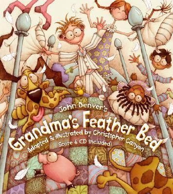 Grandma's Feather Bed (John Denver's)  Words and Music by Jim Connor  Adapted and Illustrated by Christopher Canyon - More info here: http://singbookswithemily.wordpress.com/2012/05/06/grandmas-feather-bed-a-singable-picture-book/