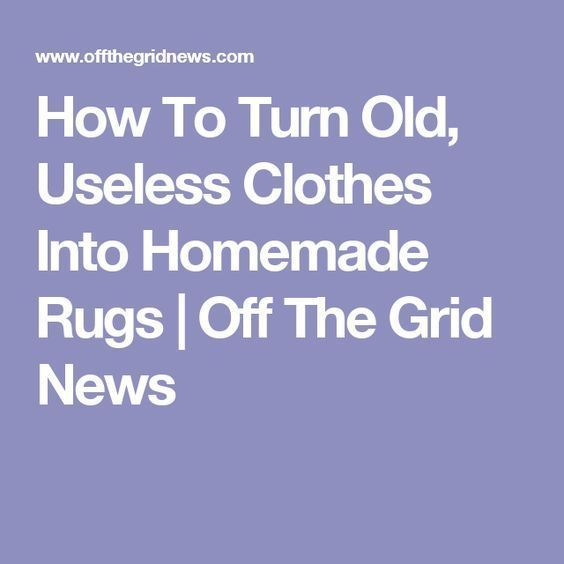 How To Turn Old, Useless Clothes Into Homemade Rugs | Off The Grid News #HomemadeRugs