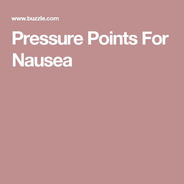 Pressure Points For Nausea