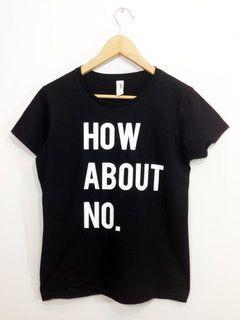 How About No Tshirt Tumblr Shirt Swag Dope Tumblr Shirt