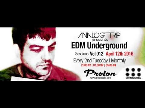Analog Trip @ EDM Underground Sessions Vol012 protonradio.com  12-4-2016...