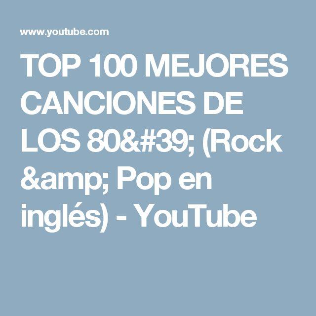 TOP 100 MEJORES CANCIONES DE LOS 80' (Rock & Pop en inglés) - YouTube