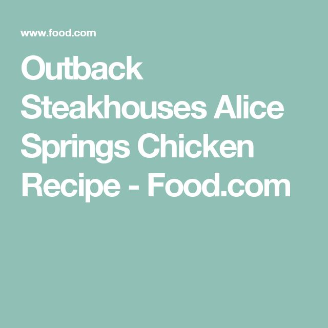 Outback Steakhouses Alice Springs Chicken Recipe - Food.com