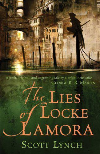 The Lies of Locke Lamora written by Scott Lynch.