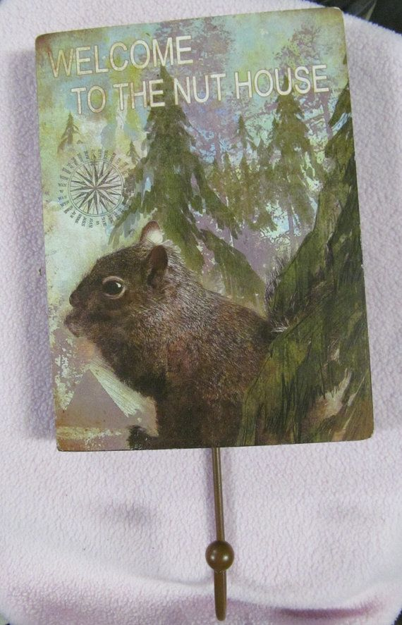 Welcome to the Nut House Rustic Cabin Decor Coat Hook Hat Holder Chipmunk Squirrel Decor ReVintageLannie.Etsy.com