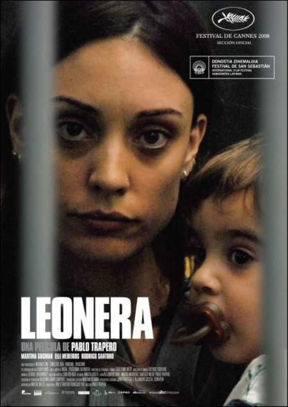 Leonera (2008), del director argentino Pablo Trapero. conmovedora.