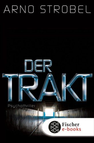 Der Trakt: Psychothriller von Arno Strobel http://www.amazon.de/dp/B004WOTWTU/ref=cm_sw_r_pi_dp_CwI-wb02WBVBD