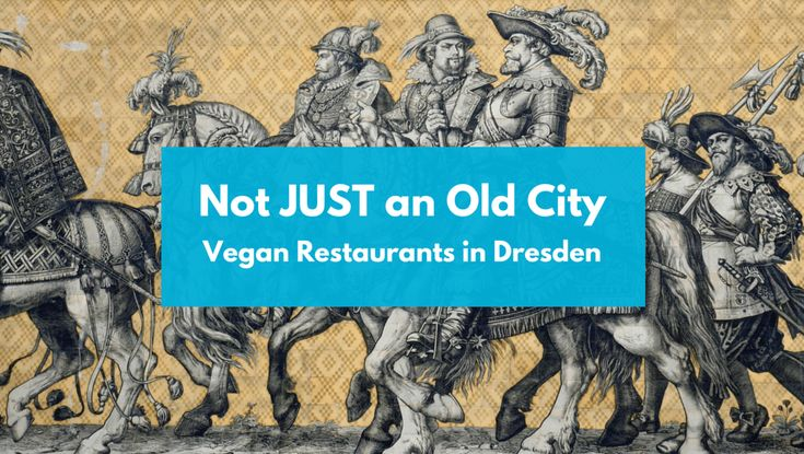 Dresden is one of Germany's most beautiful cities. If you're travelling there as a vegan, try out these vegan restaurants and cafes -  from 'Not JUST an Old City - Vegan Restaurants in Dresden'