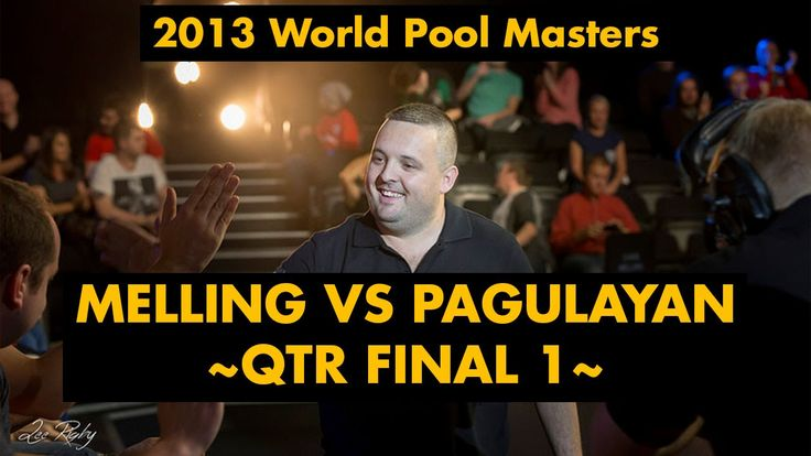 ... vs forward chris melling vs alex pagulayan qtr final 1 2013 world