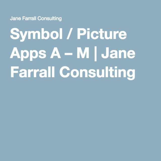 Symbol / Picture Apps A – M | Jane Farrall Consulting