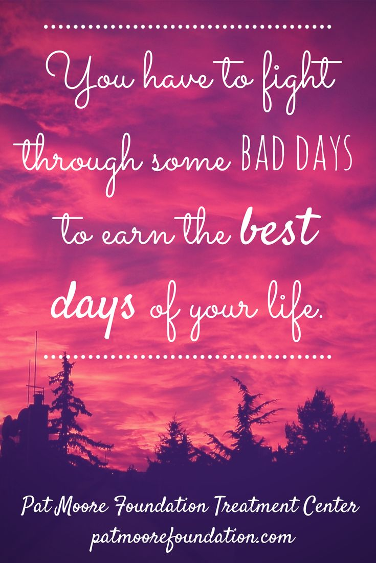 You have to fight through some bad days to earn the best days of your life. | For more inspirational quotes about addiction recovery follow Pat Moore Foundation.