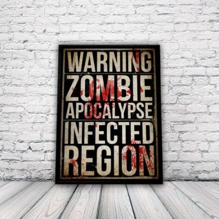 Zombie poster for your Halloween or even year-round decor. Reads, Warning Zombie Apocalypse Infected Region. #ck15
