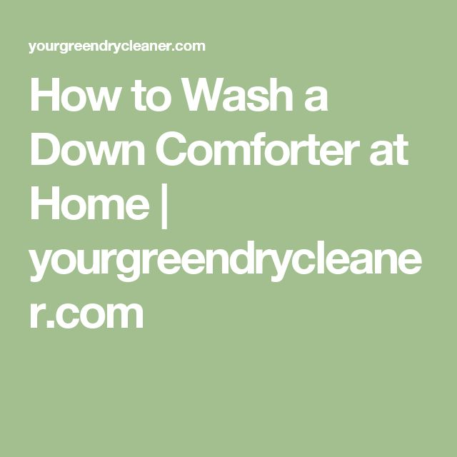 How to Wash a Down Comforter at Home | yourgreendrycleaner.com