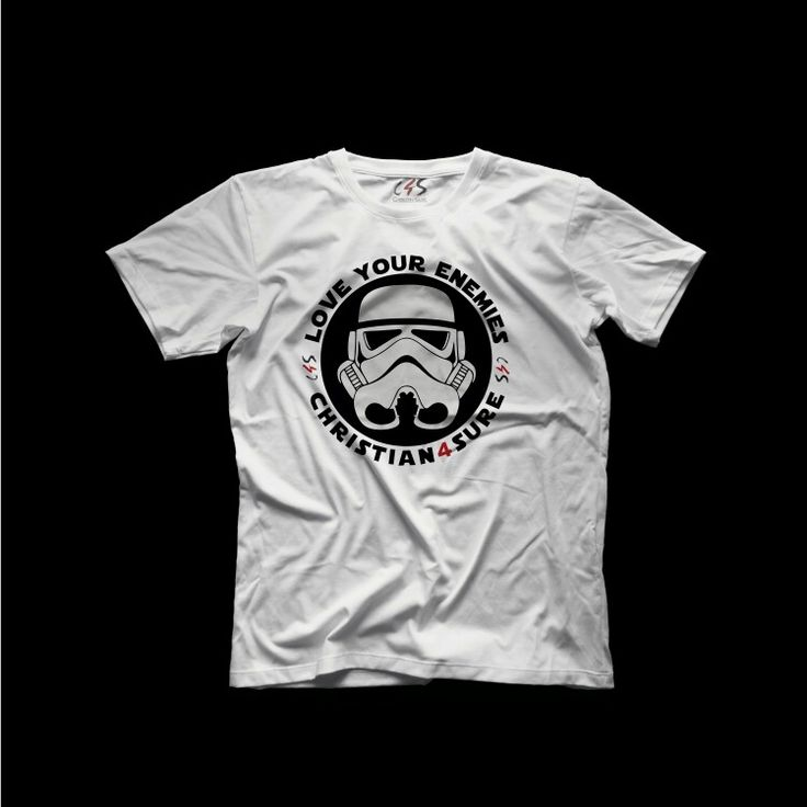 Love Your Enemies (Storm Trooper) Tee Available at www.christian4sure.com