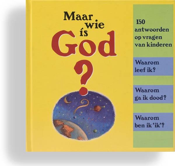 Maar wie is God? 100 vragen over het geloof www.adveniat.nl