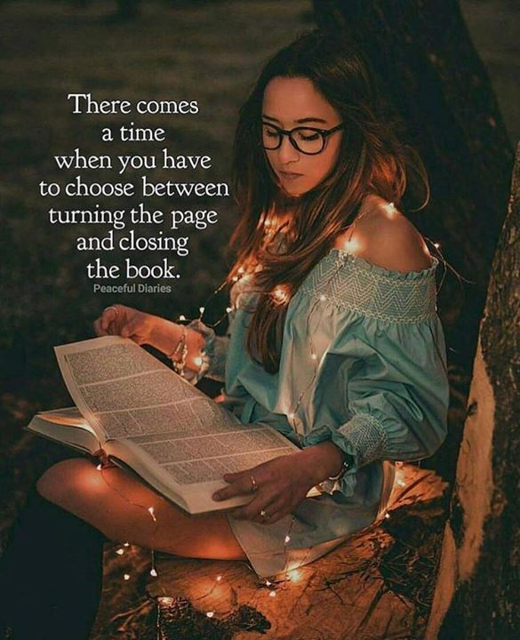 Positive Quotes : QUOTATION – Image : Quotes Of the day – Description There comes a time when you have to choose between turning the page and closing the book. Sharing is Power – Don't forget to share this quote ! https://hallofquotes.com/2018/03/09/positive-quotes-there-comes-a-time-when-you-have-to-choose-between-turning-the-page-and-closing/