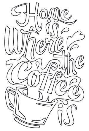 """""""Where the Coffee Is"""" Here's what really makes a home. Downloads as a PDF. Use pattern transfer paper to trace design for hand-stitching. - UTH6653 (Hand Embroidery) 00485000-070213-0859-4"""