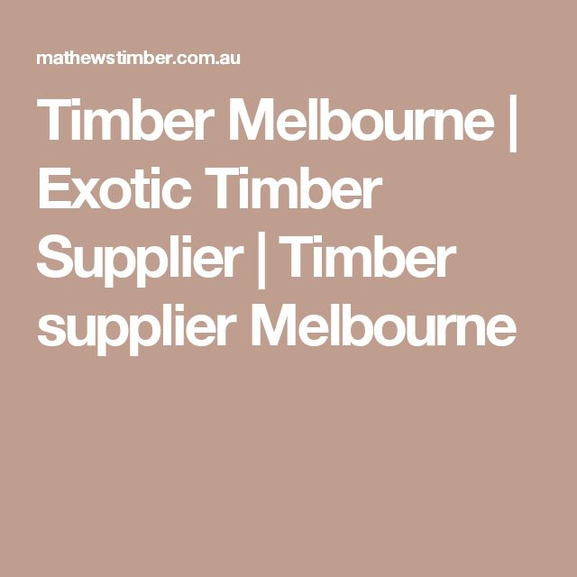Timber Melbourne | Exotic Timber Supplier | Timber supplier Melbourne