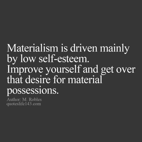 Quotes On Materialistic: 17 Best Images About Quotes