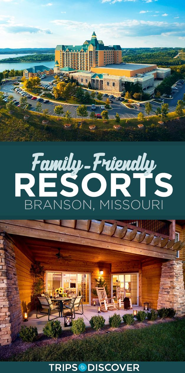 6 Best Family Friendly Resorts In Branson Missouri Family Friendly Resorts Branson Vacation Branson Missouri Vacation