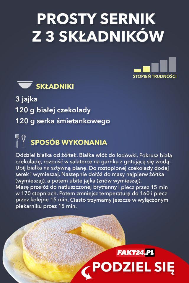 Przepis na sernik z 3 składników.