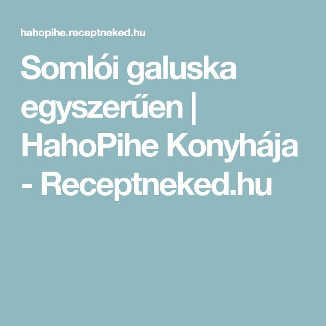 Somlói galuska egyszerűen | HahoPihe Konyhája - Receptneked.hu