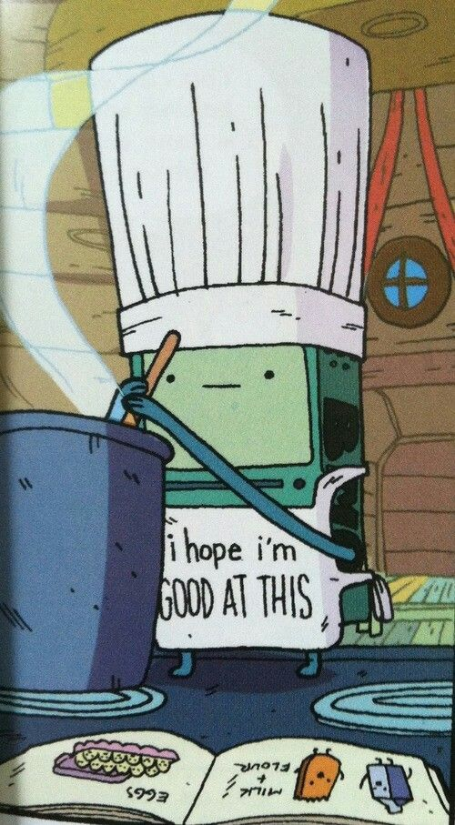 Adventure Time: My thought while making anything. The fact that I'm watching the Great British Bake Off just proves this.