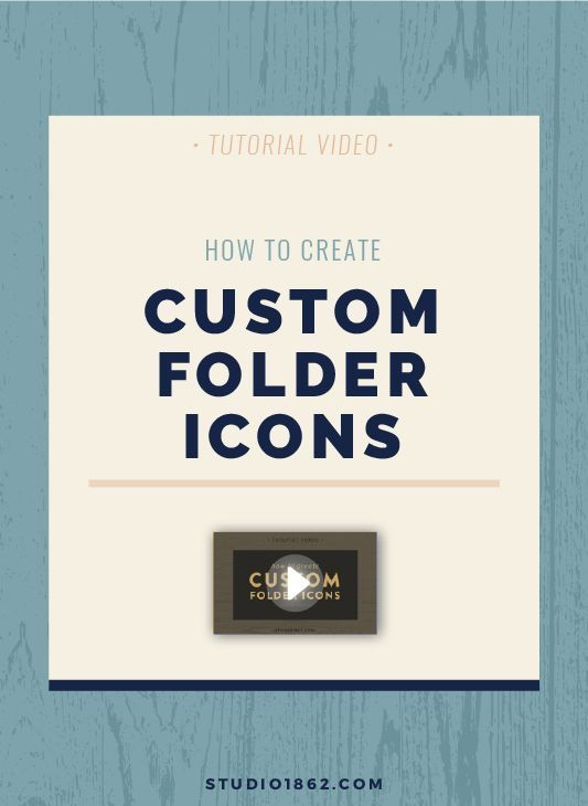 STUDIO 1862 || How To Create Custom Folder Icons (on a Mac) -  tutorial video, how to, customize, organizational tips, get organized, organize your folders, digital files, use custom icons, no coding, simple, easy, quick, tips and tricks, mac, customization, design, for fun, nerdy tips, computer hacks