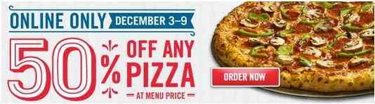 Domino's: 50% off Any Online Pizza Order    Through Dec 9th at Dominos you can get 50% off any pizza when you order online.  Just use code 9413 at checkout.