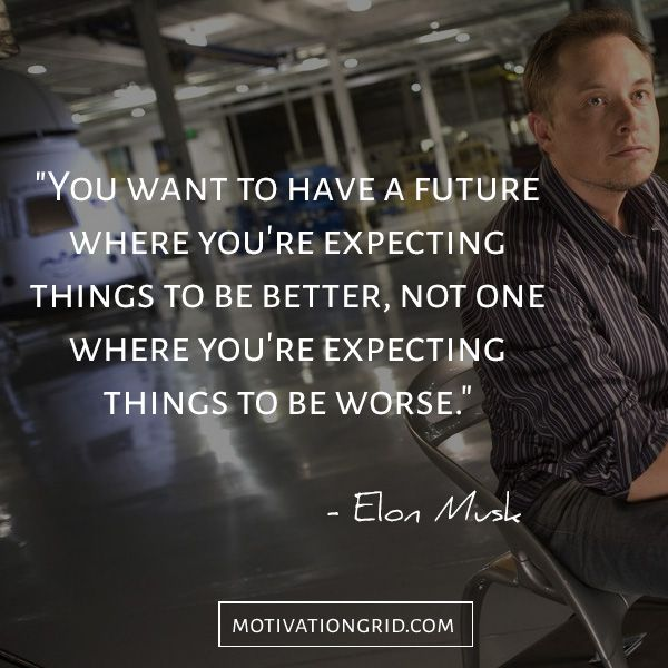 The 15 Most Remarkable Elon Musk Quotes | Elon Musk Quotes ... - photo#49