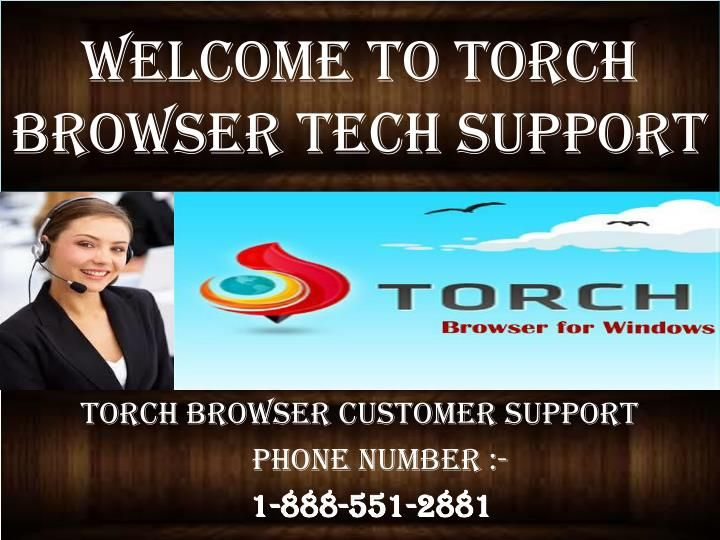 Torch Browser Tech Support is an independent third party online service provider through remote access; we have expertise handling issues and provide resolutions. Torch Browser Technical Support Phone Number 1-888-551-2881 for Torch Browser Tech Support , Torch Browser email Tech Support  contact Torch Browser customer service phone number for online technical help Torch Browser Technical Support Phone Number 1-888-551-2881  for Torch Browser Tech Support , Torch Browser email Tech Support…